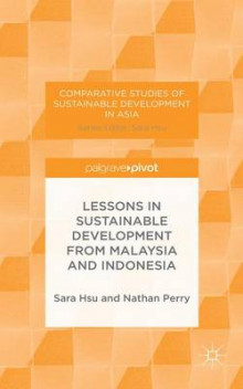 Lessons in Sustainable Development from Malaysia and Indonesia av Sara Hsu og Nathan Perry (Innbundet)