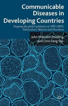 Communicable Diseases in Developing Countries av John Malcolm Dowling og Yap Chin-Fang (Innbundet)