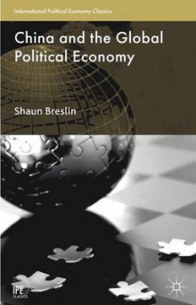 China and the Global Political Economy av Shaun Breslin (Heftet)