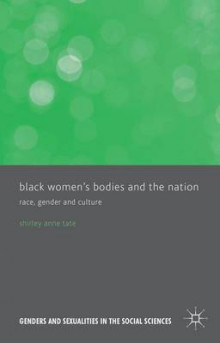 Black Women's Bodies and the Nation av Shirley Anne Tate (Innbundet)
