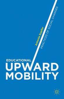 Educational Upward Mobility av Antonia Kupfer (Innbundet)