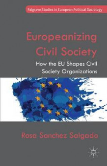 Europeanizing Civil Society av Rosa Sanchez Salgado (Innbundet)
