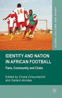 Identity and Nation in African Football (Innbundet)