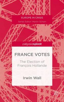 France Votes av Irwin M. Wall (Innbundet)