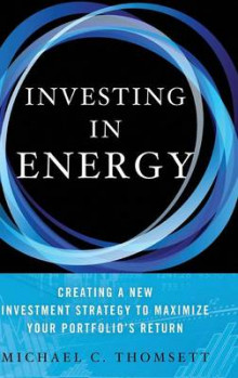 Investing in Energy av Michael C. Thomsett (Innbundet)
