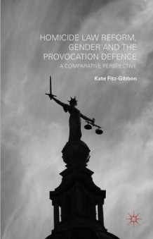 Homicide Law Reform, Gender and the Provocation Defence av Kate Fitz-Gibbon (Innbundet)