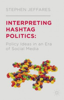 Interpreting Hashtag Politics av Stephen Jeffares (Innbundet)