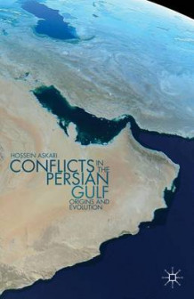Conflicts in the Persian Gulf av Hossein G. Askari (Innbundet)