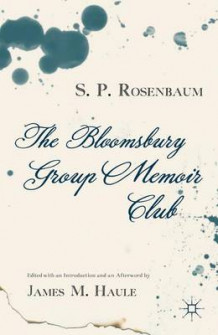 Bloomsbury Group Memoir Club av S. P. Rosenbaum og James M. Haule (Innbundet)