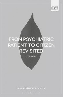 From Psychiatric Patient to Citizen Revisited av Liz Sayce (Heftet)