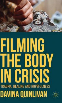 Filming the Body in Crisis 2015 av Davina Quinlivan (Innbundet)