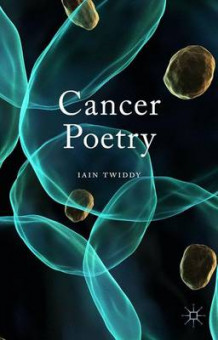 Cancer Poetry 2015 av Iain Twiddy (Innbundet)