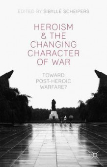 Heroism and the Changing Character of War (Innbundet)