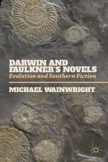 Darwin and Faulkner's Novels av Michael Wainwright (Heftet)