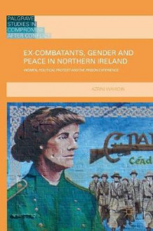Ex-Combatants, Gender and Peace in Northern Ireland 2016 av Azrini Wahidin (Innbundet)