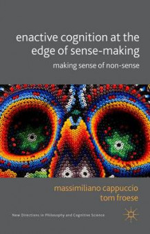Enactive Cognition at the Edge of Sense-Making (Innbundet)