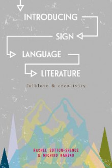 Introducing Sign Language Literature av Rachel Sutton-Spence og Michiko Kaneko (Heftet)
