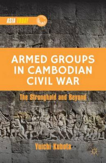 Armed Groups in Cambodian Civil War av Yuichi Kubota (Innbundet)