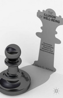The Illusion of Well-Being av Mark D. White (Heftet)