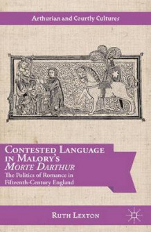 Contested Language in Malory's Morte Darthur av Ruth Lexton (Innbundet)