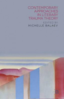 Contemporary Approaches in Literary Trauma Theory (Innbundet)