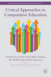 Critical Approaches to Comparative Education (Heftet)