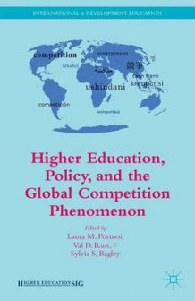 Higher Education, Policy, and the Global Competition Phenomenon (Heftet)