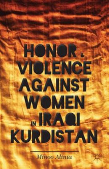Honor and Violence Against Women in Iraqi Kurdistan av Minoo Alinia (Innbundet)