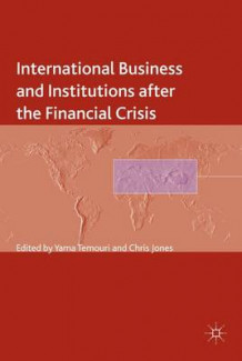 International Business and Institutions After the Financial Crisis (Innbundet)