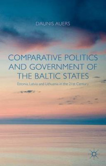 Comparative Politics and Government of the Baltic States av Daunis Auers (Innbundet)