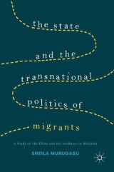Omslag - The State and the Transnational Politics of Migrants: A Study of the Chins and the Acehnese in Malaysia