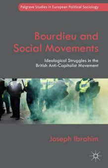 Bourdieu and Social Movements 2015 av Joseph Ibrahim (Innbundet)