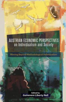 Austrian Economic Perspectives on Individualism and Society av Guinevere Liberty Nell (Innbundet)