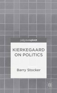 Kierkegaard on Politics av Barry Stocker (Innbundet)
