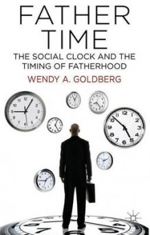 Father Time: The Social Clock and the Timing of Fatherhood av Wendy A. Goldberg (Innbundet)