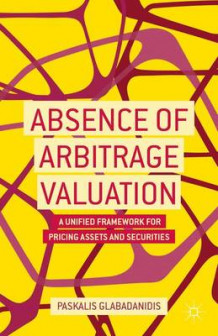 Absence of Arbitrage Valuation av Paskalis Glabadanidis (Innbundet)