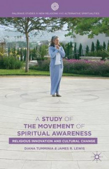 A Study of the Movement of Spiritual Awareness av Diana Tumminia og Professor James R. Lewis (Innbundet)