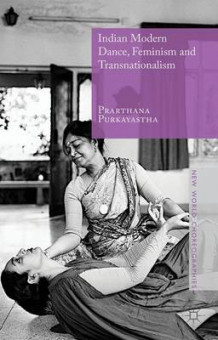 Indian Modern Dance, Feminism and Transnationalism av Prarthana Purkayastha (Innbundet)