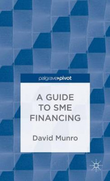 A Guide to SME Financing av David Munro (Innbundet)