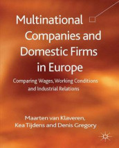 Multinational Companies and Domestic Firms in Europe av Denis Gregory, Kea Tijdens og Maarten Van Klaveren (Innbundet)