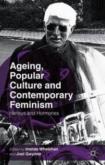 Ageing, Popular Culture and Contemporary Feminism (Innbundet)