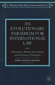 An Evolutionary Paradigm for International Law av John Martin Gillroy (Innbundet)