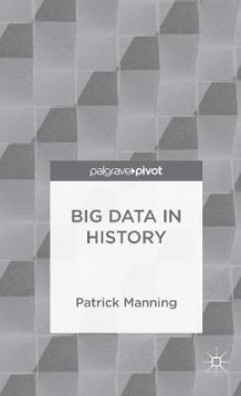 Big Data in History av Patrick Manning (Innbundet)