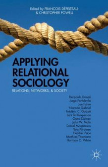 Applying Relational Sociology (Innbundet)