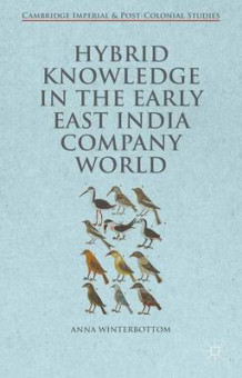 Hybrid Knowledge in the Early East India Company World 2015 av Anna Winterbottom (Innbundet)