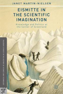 Eismitte in the Scientific Imagination av Janet Martin-Nielsen (Innbundet)