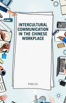 Intercultural Communication in the Chinese Workplace av Ping Du (Innbundet)