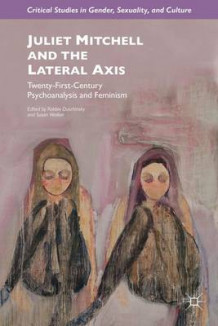 Juliet Mitchell and the Lateral Axis (Innbundet)