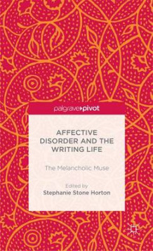 Affective Disorder and the Writing Life (Innbundet)