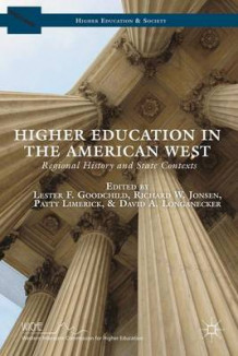 Higher Education in the American West av Richard W. Jonsen, Patty Limerick og David A. Longanecker (Innbundet)
